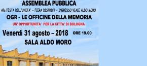 OGR BOLOGNA LE OFFICINE DELLA MEMORIA-UN'OPPORTUNITA' PER LA CITTA':UN DIBATTITO ALLA FESTA DELL'UNITA'