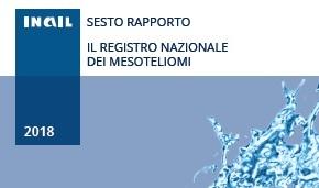 MESOTELIOMA: Pubblicato il VI rapporto RENAM e l'aggiornamento al Giugno 2018 dei dati COR EmiliaRomagna